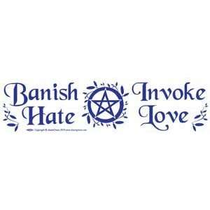 Banish Hate (Pentagram) Invoke Love bumper sticker