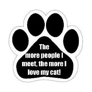 The More People I Meet the More I Love My Cat Car Magnet
