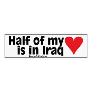 Half Of My Heart Is In Iraq   patriotic bumper stickers (Medium 10x2.8