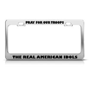 Pray Troops Real American Idols Political license plate
