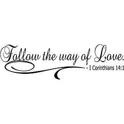 Follow the Way of Love Bible Verse Vinyl Wall Art