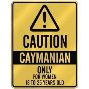 CAUTION  CAYMANIAN ONLY FOR WOMEN 18 TO 25 YEARS OLD  PARKING SIGN