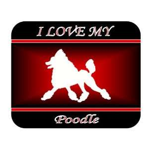 I Love My Poodle Dog Mouse Pad   Red Design Everything