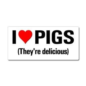 Love Heart Pigs Theyre Delicious   Window Bumper Sticker Automotive