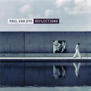 Reflections Paul Van Dyk  Musik