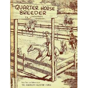 THE QUARTER HORSE BREEDER VOLUME I [ Basic Text and