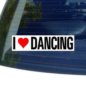 I Love Heart DANCING   Window Bumper Sticker Automotive