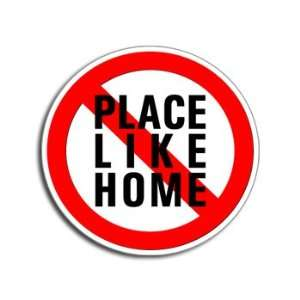 NO PLACE LIKE HOME   Window Bumper Laptop Sticker